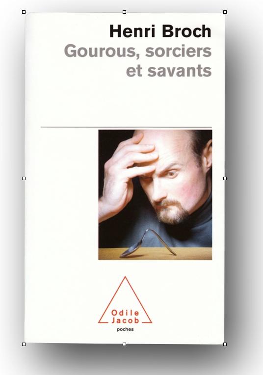 """Couverture """"Gourous, sorciers et savants"""" du Pr. Henri Broch 2007"""