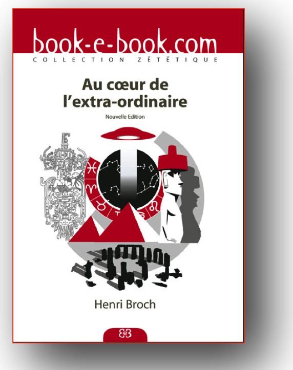 """Couverture """"Au coeur de l'Extra-Ordinaire"""" du Pr. Henri Broch 2010"""