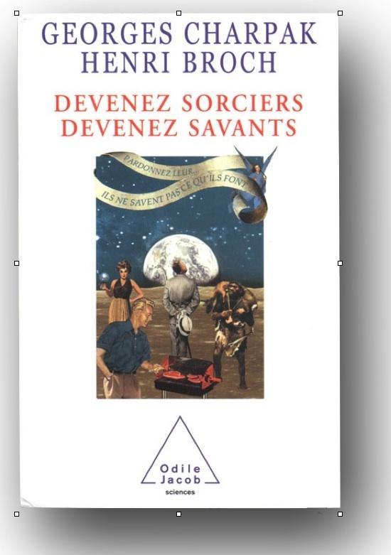 """Couverture """"Devenez sorciers, devenez savants"""" de Georges Charpak et Henri Broch 2002"""