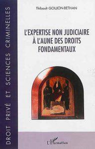 l-expertise-non-judiciaire-a-l-aune-des-droits-fondamentaux-9782343053356