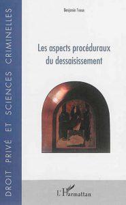 les-aspecs-proceduraux-du-dessaisissement-9782343083445